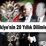 Türkiye'nin 20 Yıllık Dilimleri