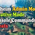 Valheim Admin Mode, Creative Mode, Console Commands, Cheats
