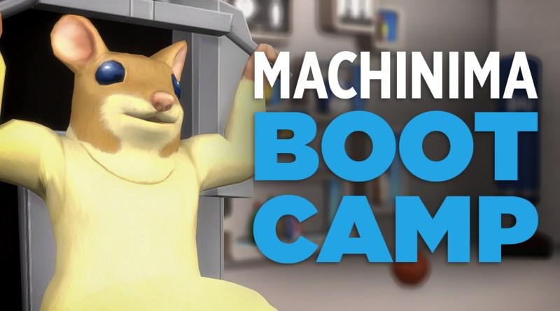 Machinima Bootcamp