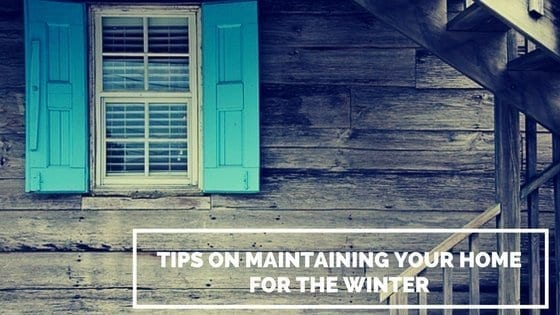 Maintain your home for winter