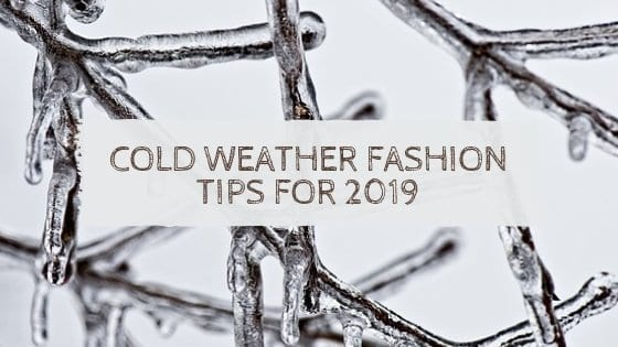 Cold Weather Fashion Tips for 2019
