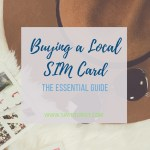 The Essential Guide To Buying a Local SIM Card