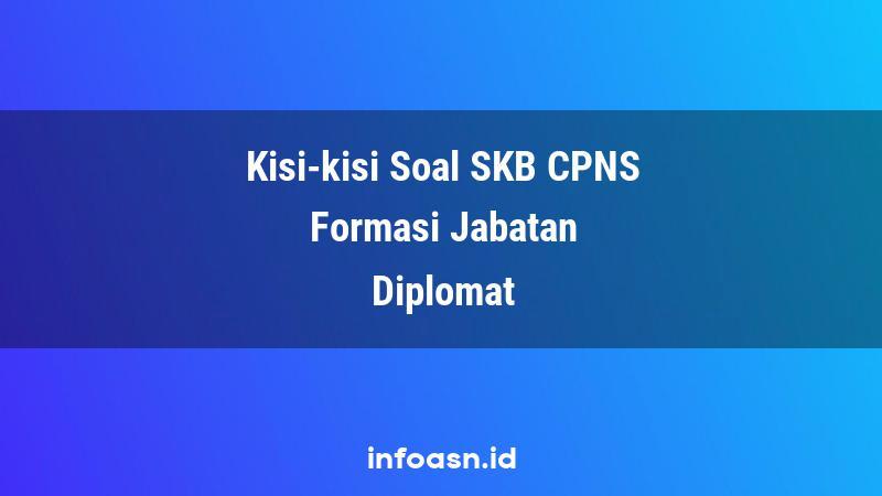 Kisi-Kisi Soal SKB CPNS Formasi Diplomat Ahli Pertama