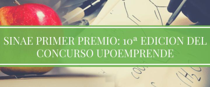 SINAE PRIMER PREMIO: 10ª EDICION DEL CONCURSO UPOEMPRENDE