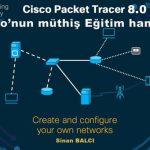 Cisco'nun Müthiş Eğitim Başarısı: Packet Trace 8.0 Physical Mode