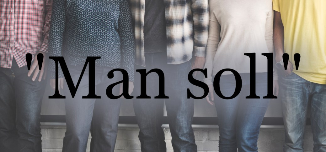 """Man soll"""