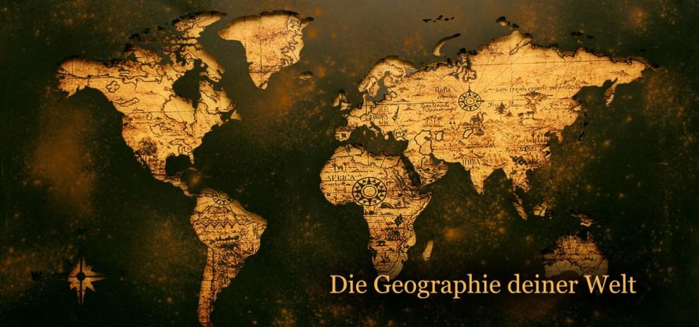 [Worldbuilding] Die Geographie deiner Welt