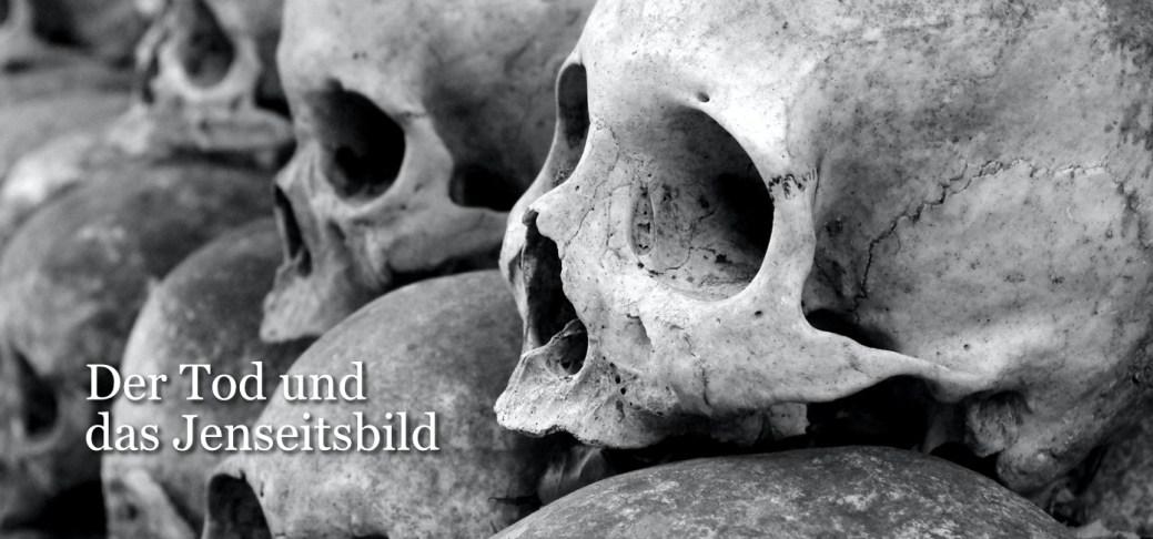 Der Tod und das Jenseitsbild