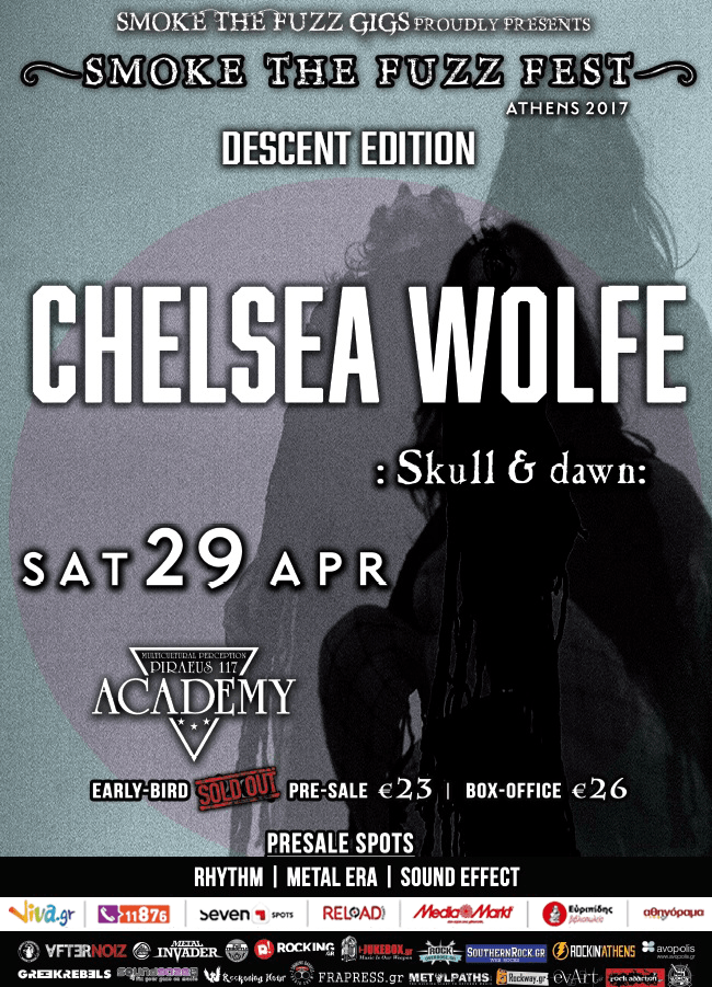 CHELSEA WOLFE, SKULL & DAWN @ SMOKE THE FUZZ FEST 2017 - Piraeus 117 Academy, Σάββατο 29 04 2017
