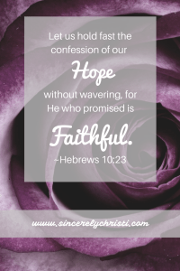 He who promised is faithful Hebrews 10:23