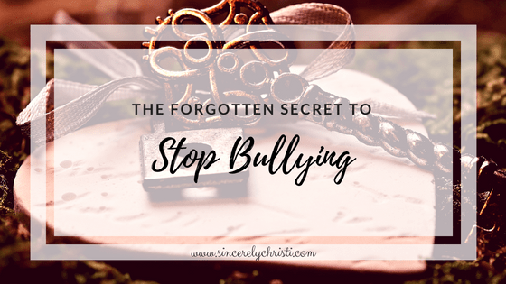 The Forgotten Secret to Stop Bullying
