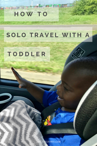 How You Should Solo Travel With A Toddler