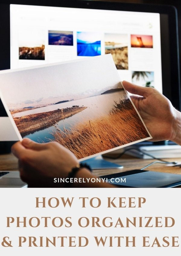 How To Keep Photos Organized And Printed With Ease