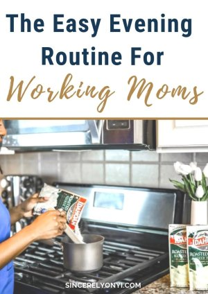 The Easy Evening Routine For Working Moms