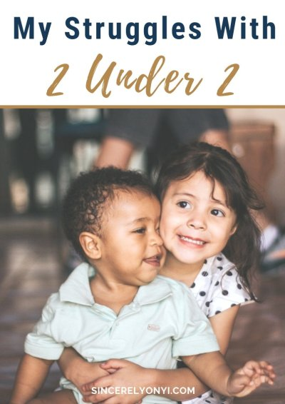 My Struggles With 2 Under 2