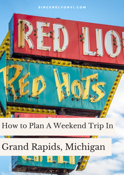 How to Plan A Weekend Trip In Grand Rapids, Michigan