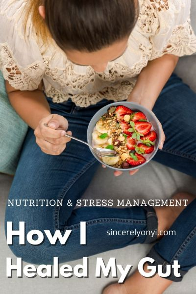 How I Healed My Gut With Nutrition And Stress Management