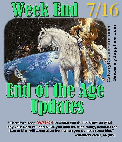 End of the Age Prophecy Updates for 7/16/17