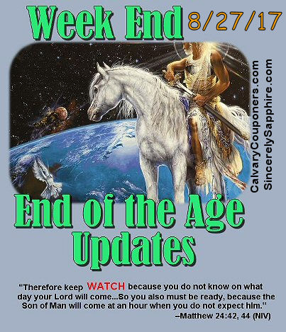 End of the Age Prophecy Updates for 8/27/17