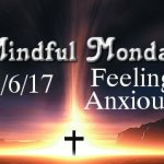 Mindful Monday - Fighting Anxiety