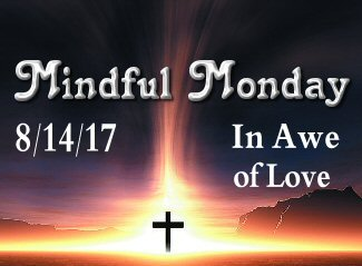 Mindful Monday devotional - In Awe of Love