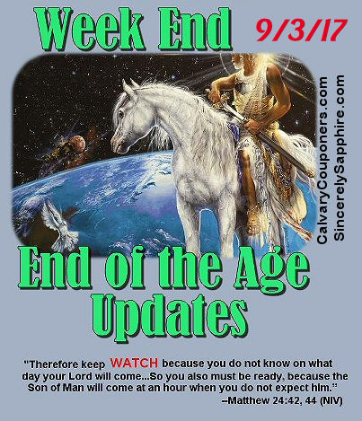 End of the Age Prophecy Updates for 9/3/17