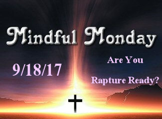 Mindful Monday Devotional – Are You Rapture Ready?