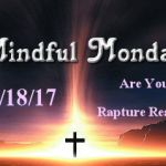 Mindful Monday Devotional - Are You Rapture Ready?