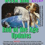End of the Age Updates for 1-7-18
