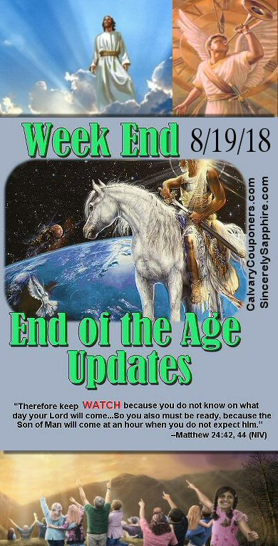 End of the Age Prophecy Updates for 8/19/18