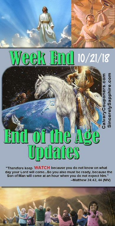 End of the Age Prophecy Updates for 10-21-18