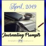 April 2019 Journaling Prompts