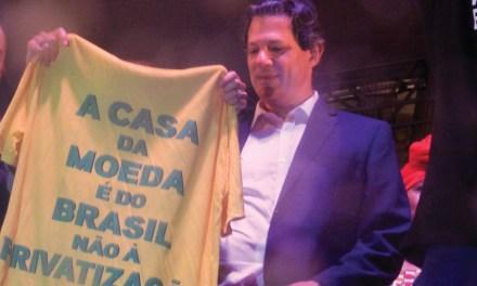 Haddad critica privatização da Casa da Moeda