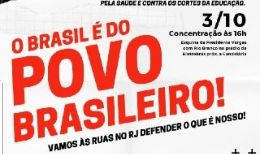 Luto pelo Brasil! Dia 03 de Outubro, ato contra as privatizações e em defesa da Soberania Nacional