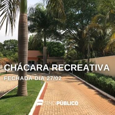 CHÁCARA RECREATIVA FECHADA DIA 27/02