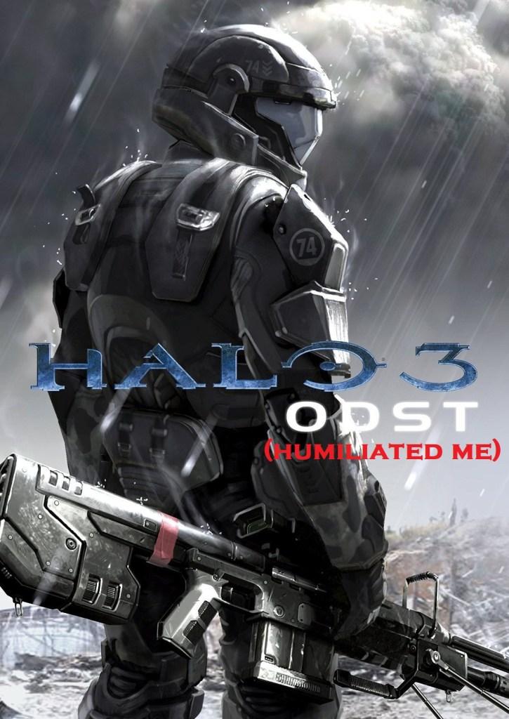 halo 3: odst (humiliated me)
