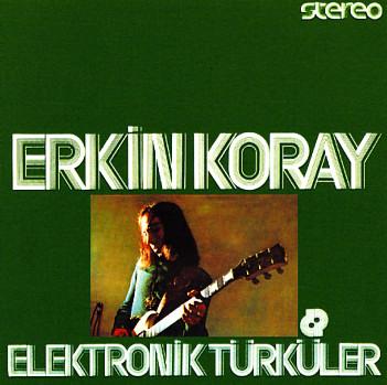 erkin_koray_elektronik_turkuler