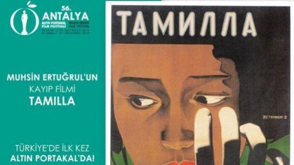 Muhsin Ertuğrul'un kayıp filmi Tamilla Türkiye'de ilk kez Altın Portakal'da!