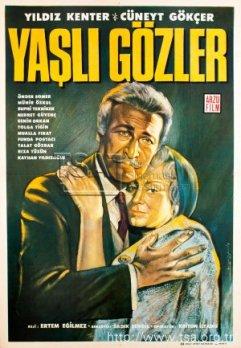 Yaşlı Gözler Afiş Ertem Eğilmez'in ağlama garantili dram filmi Yaşlı Gözler (1967)