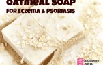 Where to Buy Oatmeal Soap for Eczema Psoriasis