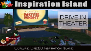 7pm PT Movie Night at SG's Inspiration Island @ Drive-In on Inspiration Island (Hypergrid)