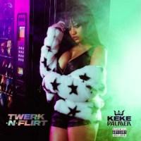 Music: Keke Palmer - Twerk & Flirt
