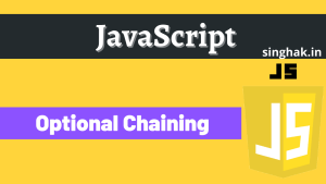 What is Optional Chaining in JavaScript?