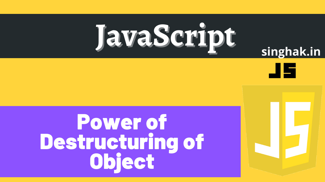 Power of Destructuring of Object in JavaScript