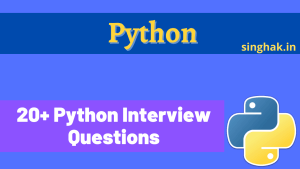Python interview question for Interview | Top 20 Python interview question