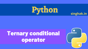 The ternary conditional operator in Python