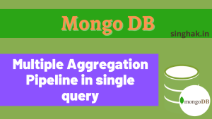 Multiple aggregation pipeline in a single query in MongoDB | Multiple Counts with a single query in MongoDB