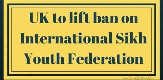 UK to lift ban on International Sikh Youth Federation