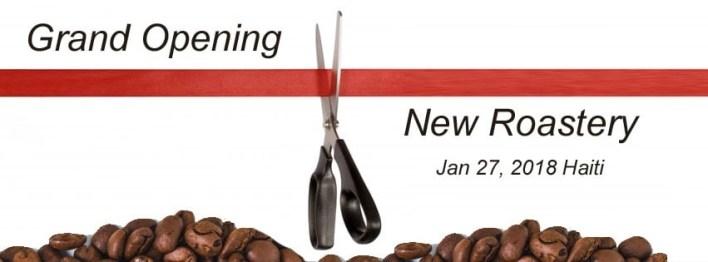 Grand Opening Coffee Roastery, Haiti