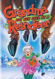 Christmas Songs: Grandma Got Run over by a Reindeer